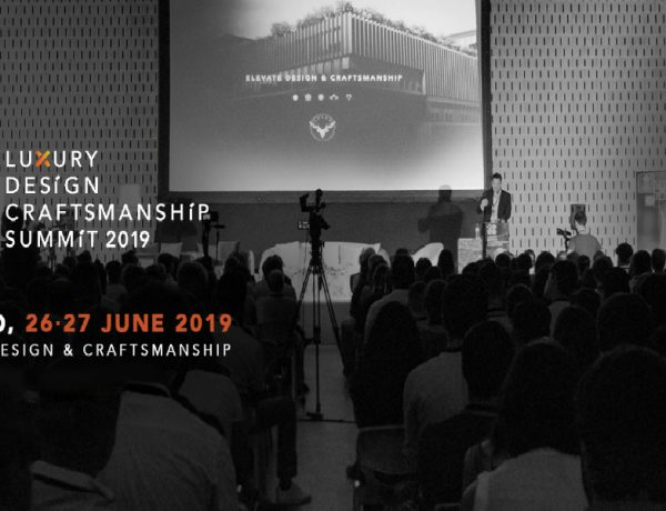 luxury design LUXURY DESIGN & CRAFTSMANSHIP SUMMIT 2019 – Are You Ready? featured 600x460